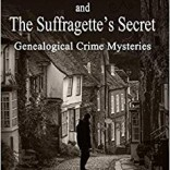 Review of The Wicked Trade and The Suffragette's Secret: genealogical crime mysteries